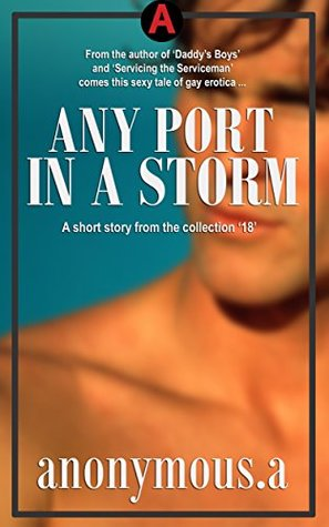 Any Port in a Storm: A short story from the collection '18'