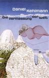 Die Vermessung der Welt by Daniel Kehlmann