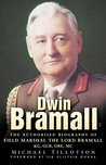 Dwin Bramall: The Authorised Biography of Field Marshal the Lord Bramall KG, GCB, OBE, MC