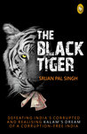 The Black Tiger by Srijan Pal Singh