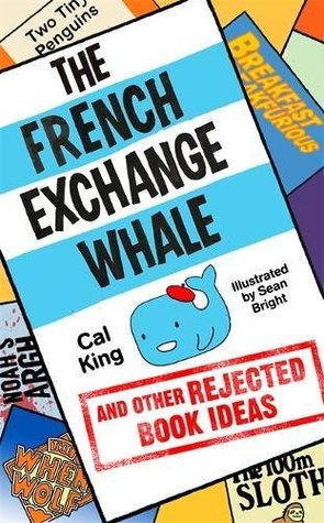 The French Exchange Whale and Other Rejected Book Ideas