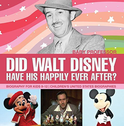 Did Walt Disney Have His Happily Ever After? Biography for Kids 9-12 | Children's United States Biographies