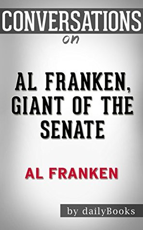 Conversation Starters: Al Franken, Giant of the Senate by Al Franken