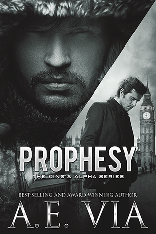 Release Day Review: Prophesy (The King and Alpha #1) by AE Via
