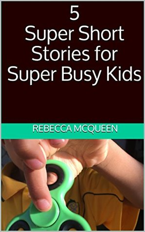 5 Super Short Stories for Super Busy Kids