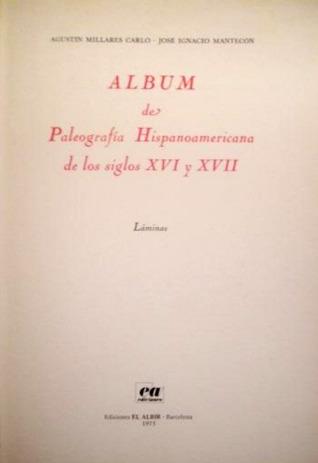 Album de paleografía hispanoamericana de los siglos XVI y XVII (volumen 2)