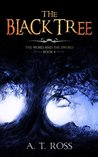 The Black Tree (The Word and the Sword #4)