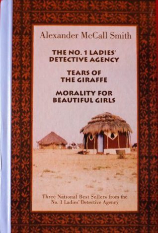 No.1 Ladies Detective Agency Omnibus Edition: No.1 Ladies Detective Agency; Tears of the Giraffe; Morality for Beautiful Girls