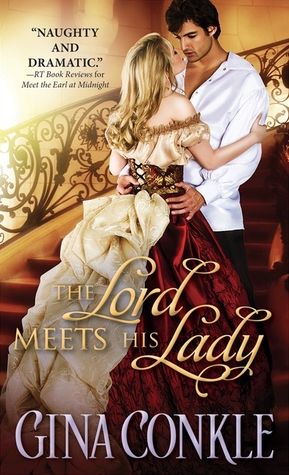 First Look Celebration!: THE LORD MEETS HIS LADY (Midnight Meetings #3) by Gina Conkle #historicalromance #giveaway #promo