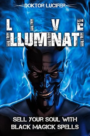 Live Illuminati: Sell Your Soul with Black Magick Spells