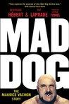 Mad Dog: The Maur...