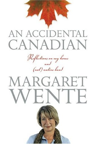 Accidental Canadian by Margaret Wente