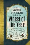 The Modern Witchcraft Guide to the Wheel of the Year by Judy Ann Nock