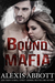 Bound to the Mafia (Bound to the Bad Boy, #2) by Alexis Abbott