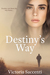 Destiny's Way (Destiny's Series, #3)