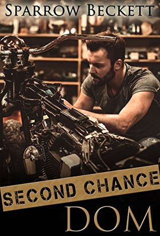 Second Chance Dom by Sparrow Beckett