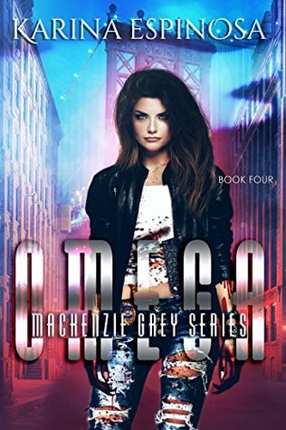 OMEGA: A New Adult Urban Fantasy (Mackenzie Grey: Origins Book 4)