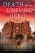 Death of an Unsung Hero by Tessa Arlen