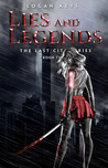 Lies and Legends (The Last City, #3)