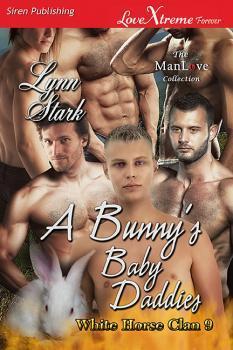 A Bunny's Baby Daddies (White Horse Clan #9)