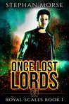 Once Lost Lords (Royal Scales, #1)