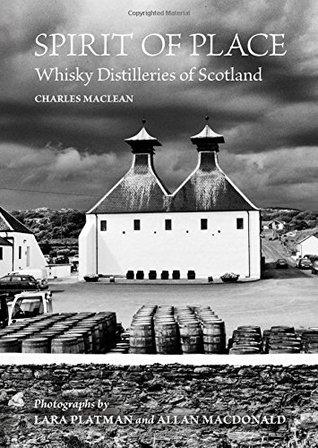 Spirit of Place: Whisky Distilleries of Scotland