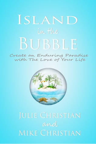 Island in the Bubble: Create an Enduring Paradise with the Love of Your Life