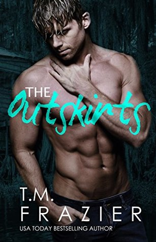 The Outskirts (T.M. Frazier)