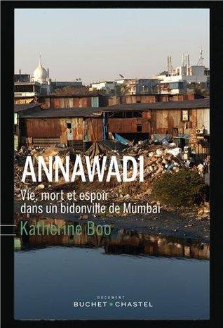 ANNAWADI : VIE, MORT ET ESPOIR DANS UN BIDONVILLE DE MUMBAI