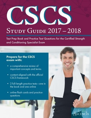 CSCS Study Guide 2017-2018: Test Prep Book and Practice Test Questions for the Certified Strength and Conditioning Specialist Exam