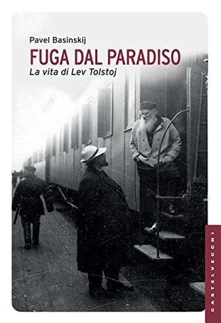 Fuga dal paradiso: La vita di Lev Tolstoj Download PDF ebooks