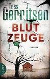 Blutzeuge by Tess Gerritsen