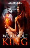 Mated To The Werewolf King (The Kings, #1)