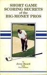 Short Game Scoring Secrets of the Big-Money Pros