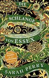 Die Schlange von Essex by Sarah Perry
