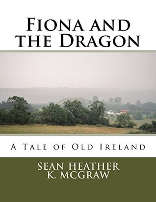 Fiona and the Dragon (Fiona's Adventures Book 1)