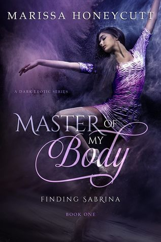 Master of My Body (Finding Sabrina, #1) by Marissa Honeycutt