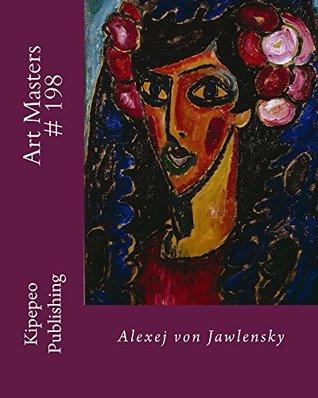 Art Masters # 198: Alexej von Jawlensky