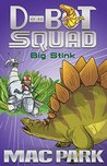 Big Stink (D-Bot Squad, #4)