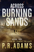 Across Burning Sands by P.R. Adams