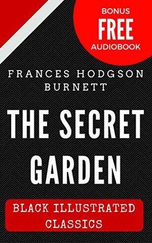 The Secret Garden: Black Illustrated Classics (Bonus Free Audiobook)