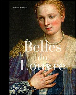 Belles du Louvre por Vincent Pomarède