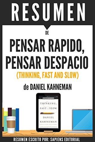 "Resumen de ""Pensar Rapido, Pensar Despacio"" (Thinking, Fast and Slow), de Daniel Kahneman"