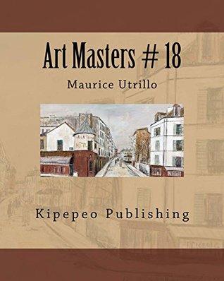 Art Masters # 18: Maurice Utrillo