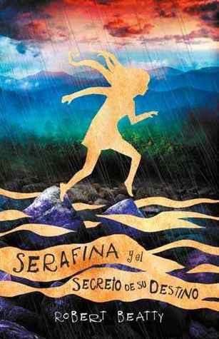 Serafina y el secreto de su destino (Serafina #3)