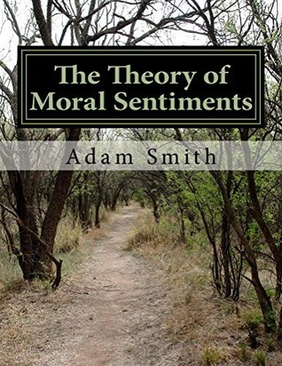 The Theory of Moral Sentiments: and the Account of the Life and Writings of Adam Smith (Economics Book 1)