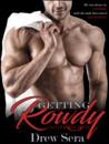 Getting Rowdy