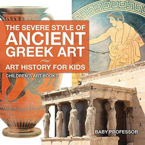 The Severe Style of Ancient Greek Art - Art History for Kids | Children's Art Books