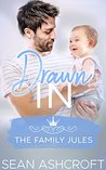 Drawn In (The Family Jules Book 1)