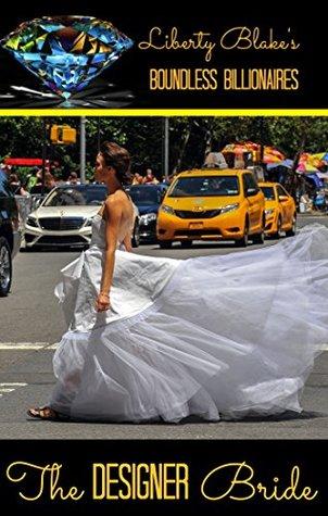 The Designer Bride (Boundless Billionaires Book 5)